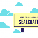 temperature for sealcoating your driveway